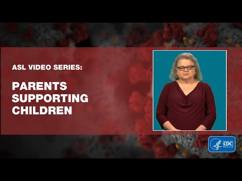 ASL Video Series: Parents Supporting Children