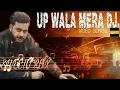 Up Wala Mera DJ || Amjad Khan || Haryanvi Dj Song 2017