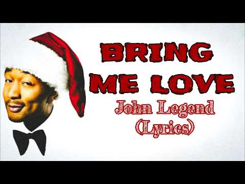 download John Legend - Bring Me Love (Lyrics)