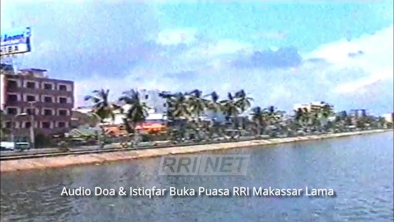 Download Doa dan istiqfar sebelum buka puasa RRI Makassar jadul asli