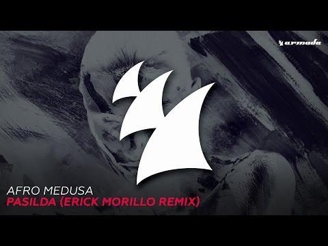 Afro Medusa - Pasilda (Erick Morillo Extended Remix)