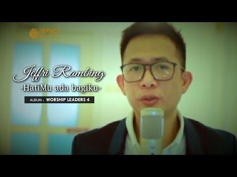 Jefri Rambing - HatiMu ada Bagiku medley Engkau Alasan Kuhidup