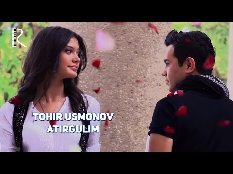 Tohir Usmonov - Atirgulim   Тохир Усмонов - Атиргулим
