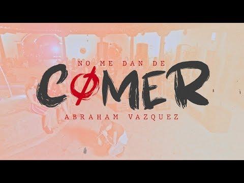 No Me Dan de Comer - (En Vivo) - Abraham Vazquez - Puro Pa'DELita - DEL Records 2019