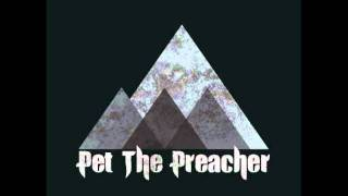 Pet The Preacher - Into A Darker Night