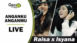 Raisa x Isyana - Anganku Anganmu (LIVE) #RAISYANA