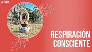 Respiracion consciente y meditación para trabajarla