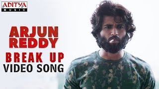 Break Up Video Song ( Telisiney Na Nuvvey) | Arjun Reddy Video Songs | Vijay Deverakonda | Shalini
