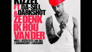 Kizzel Ft Da-Sill & Dj DarkShot - #ZeDenkIkHouVanDer