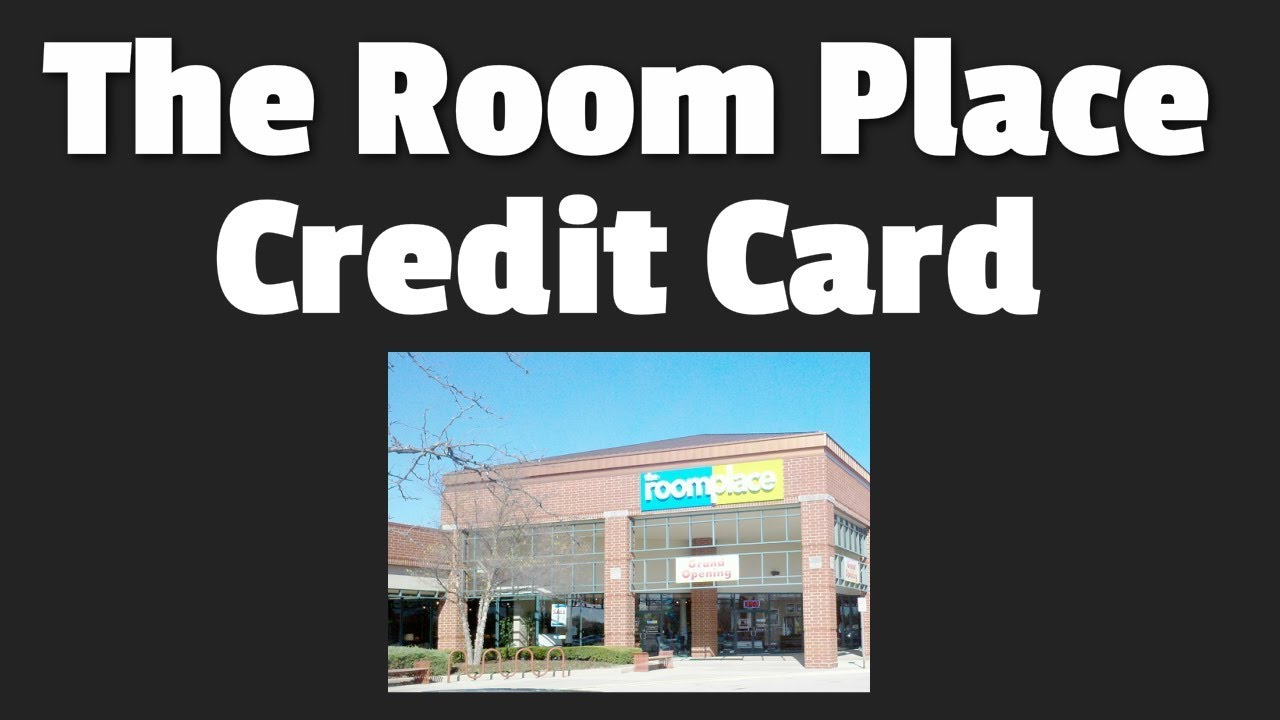 The Room Place Credit Card 6 Powerful Advantage Options - YouTube