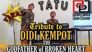 DIDI KEMPOT - TATU (DP MUSIK LIVE COVER)