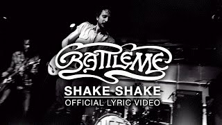 Battleme - Shake Shake Official Lyric Video