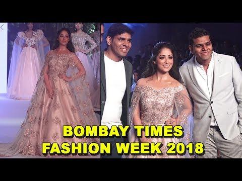 Yami Gautam Ramp Walk 2018 | Bombay Times Fashion Week 2018 | #DAY3 2018