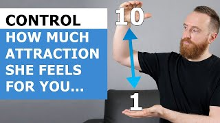 The Attraction Scale: Control How Much Attraction a Woman Feels For You