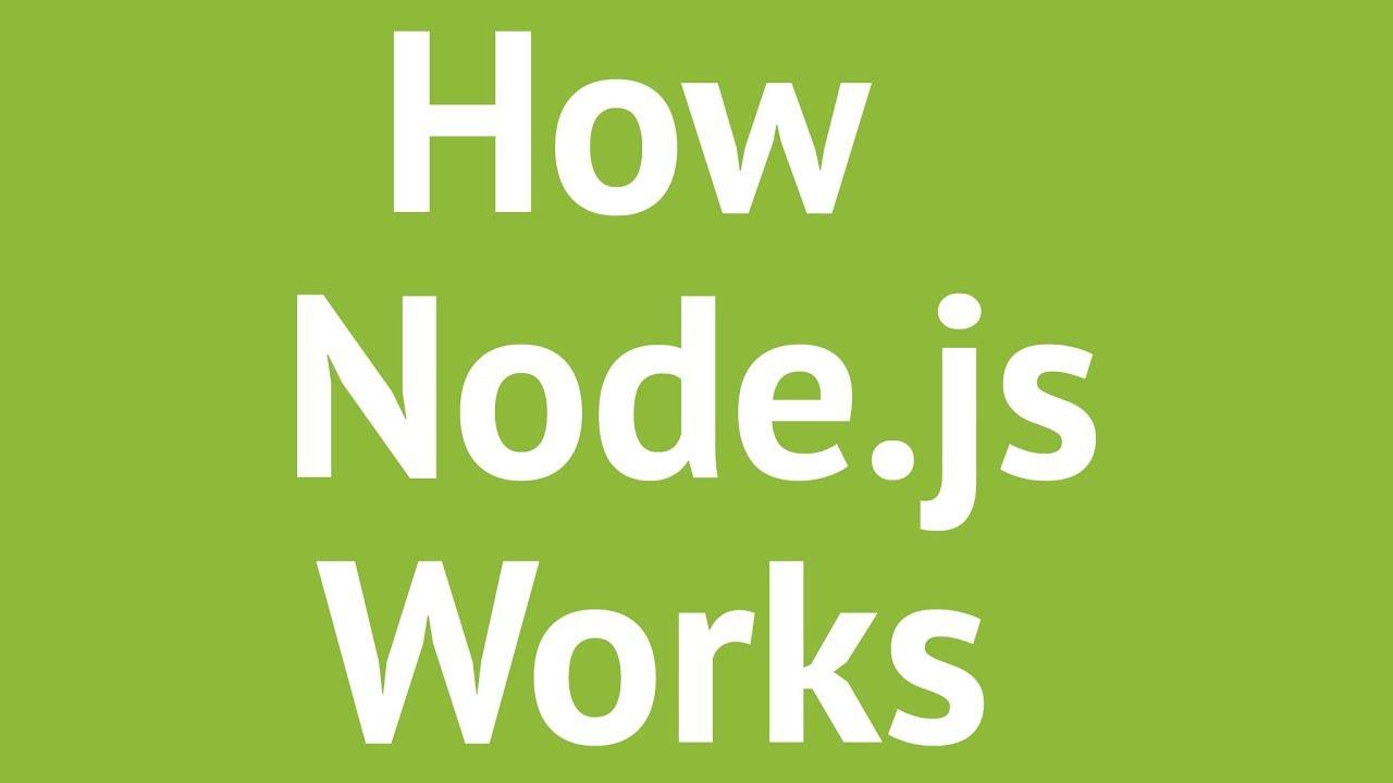 How Node.js Works