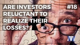 Show #18: Are investors reluctant to realize their losses?