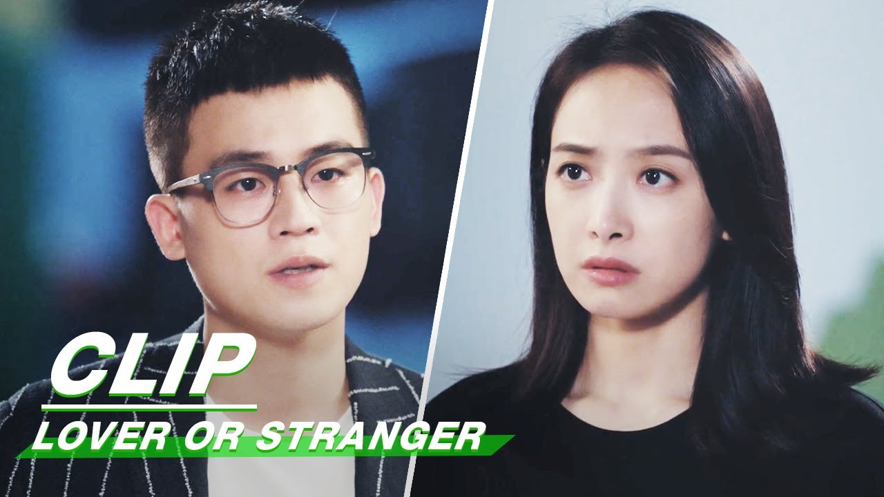 Clip: Huo Wondered If They Could Start A New Life Together   Lover or Stranger EP25   陌生的恋人   iQiyi