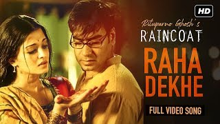 Raha Dekhe | Raincoat | Ajay Devgn | Aishwarya Rai | Shubha Mudgal | Rituparno Ghosh | SVF