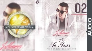 J Alvarez - No te irás | Track 02 [Audio]