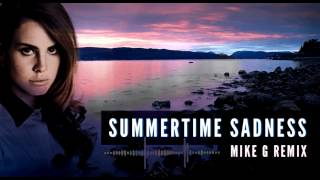 Repeat youtube video Lana Del Rey - Summertime Sadness Remix (Mike G)