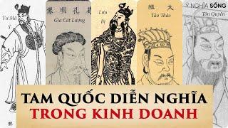 Tam Quốc Diễn Nghĩa trong kinh doanh: bài học Lưu Bị, Tào Tháo, Khổng Minh, Tư Mã Ý, Tôn Quyền!