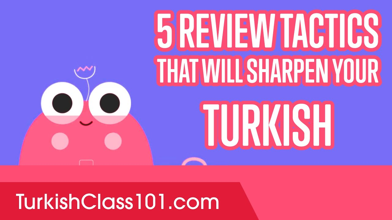 5 Review Tactics That Will Sharpen Your Turkish
