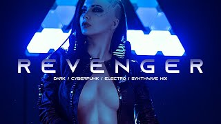 REVENGER - Evil Electro / Dark Synthwave / Cyberpunk / Industrial / Dark Electro Music Mix