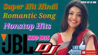 Hindi Romantic Dj Song || Nonstop Hits Dj Song || Jbl Hard Bass Dj Mix Song 2019 || Super Hit Dj Mix