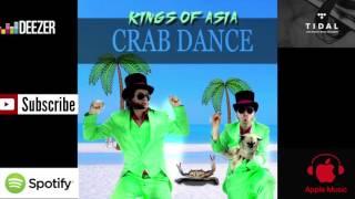 Kings of Asia   Crab Dance