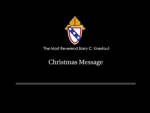 Bishop Barry C. Knestout - Christmas Message 2019