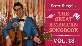 Scott Siegel's Great American Songbook Concert Series: Volume 18