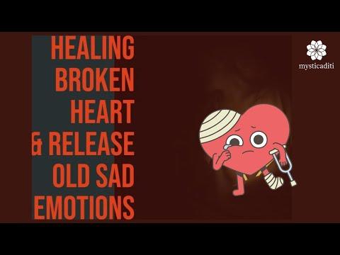 Guided Meditation for Healing Broken Hearts & Release Old Sad Emotions