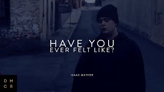 Isaac Mather | Have You Ever Felt