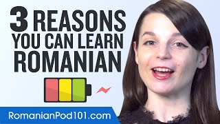 3 Reasons You Can and Will Learn Romanian