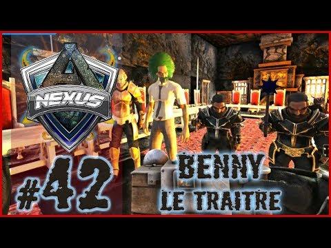 ARK : NEXUS S3 - Ep42 - BENNY LE TRAITRE EST A NOUS [FR] - Thebenbig