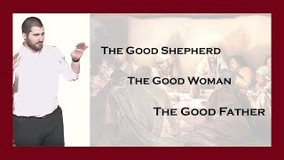 The Good Shepherd, the Good Woman, & the Good Father