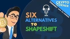 6 Alternatives to Shapeshift   Crypto Corner #42