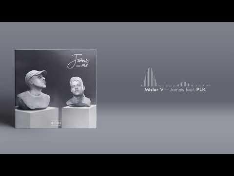 Mister V - Jamais Feat. PLK (Audio)