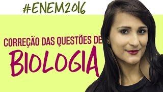 Correção ENEM 2016 - Biologia - Prof. Zazá