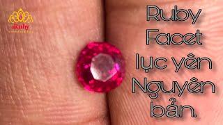 Ruby Facet lục yên tự nhiên 100% trông như thế nào? Dieu Thanh chủ nhân - IRUBY