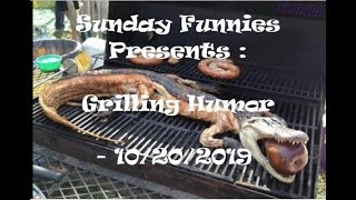 Sunday Funnies Presents : The Humor of Grilling - 10/20/2019