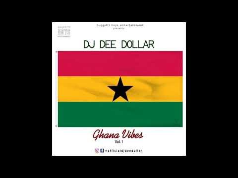 DJ Dee Dollar - Ghana Vibes Mix Vol. 1