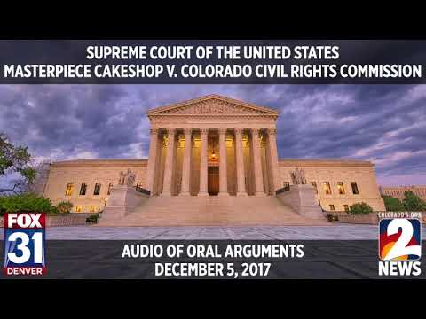 SCOTUS Audio: Masterpiece Cakeshop v. CO Civil Rights Comm'n