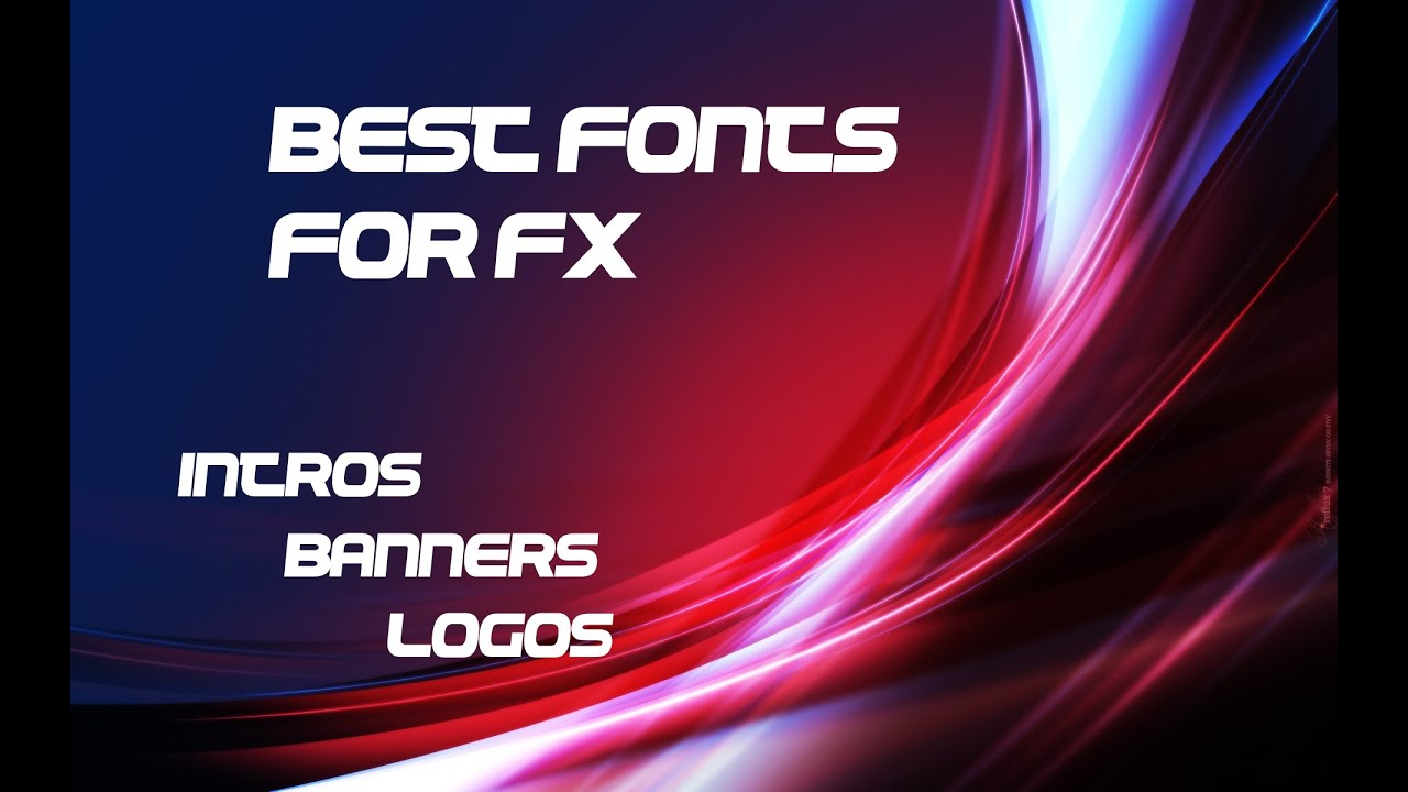 top 3 fonts for fx intros banners amp logos best fx