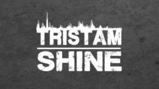 Tristam-Shine [FREE DOWNLOAD]