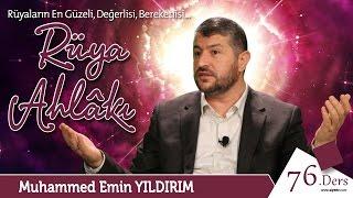 Rüyaların En Güzeli, Değerlisi, Bereketlisi / Muhammed Emin Yıldırım (76. Ders)