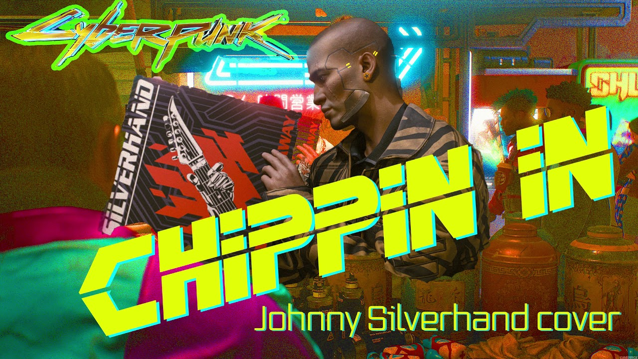 Chippin In, Johnny Silverhand Cover Cyberpunk 2077