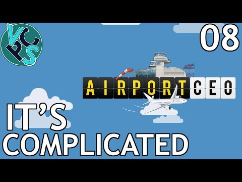 It's Complicated : Airport CEO EP08 - Airport Management Tycoon Gameplay