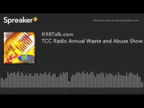 TCC Radio Annual Waste and Abuse Show