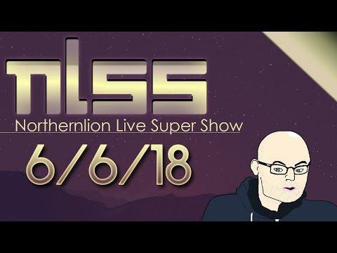Northernlion Live Super Show [6/6/18]